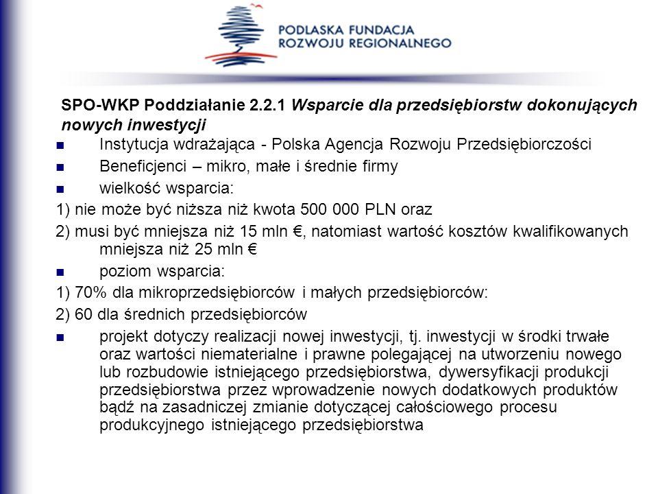 SPO-WKP Poddziałanie 2.2.1 Wsparcie dla przedsiębiorstw dokonujących nowych inwestycji
