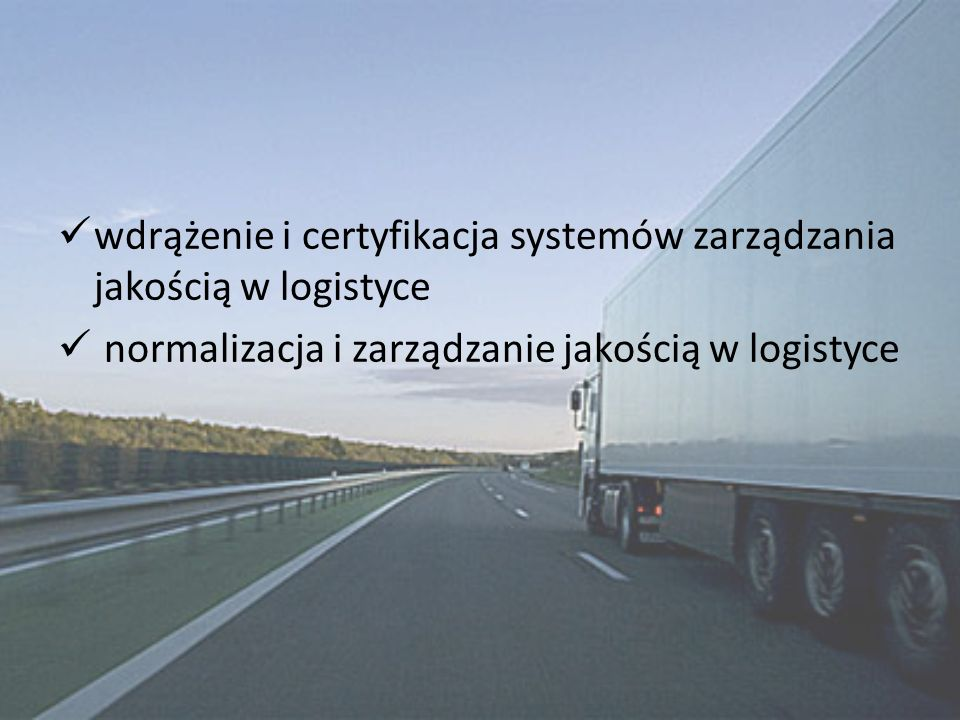 wdrążenie i certyfikacja systemów zarządzania jakością w logistyce
