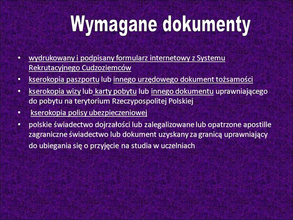 Wymagane dokumenty wydrukowany i podpisany formularz internetowy z Systemu Rekrutacyjnego Cudzoziemców.