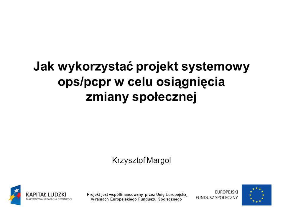 Jak wykorzystać projekt systemowy ops/pcpr w celu osiągnięcia zmiany społecznej