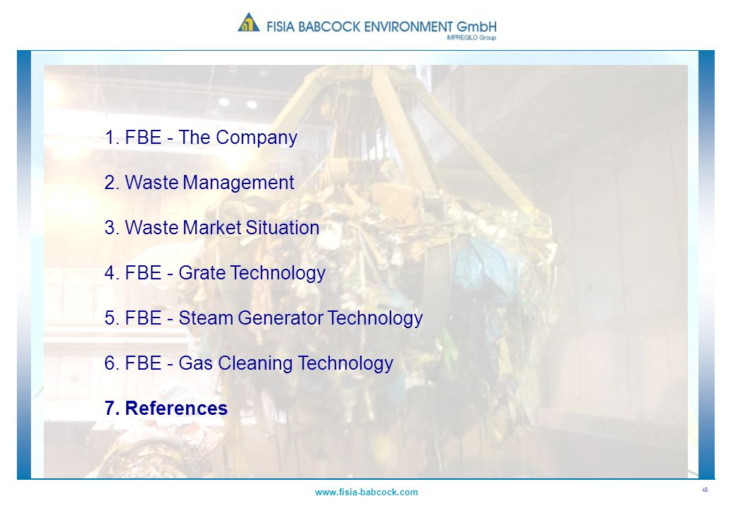 3. Waste Market Situation 4. FBE - Grate Technology