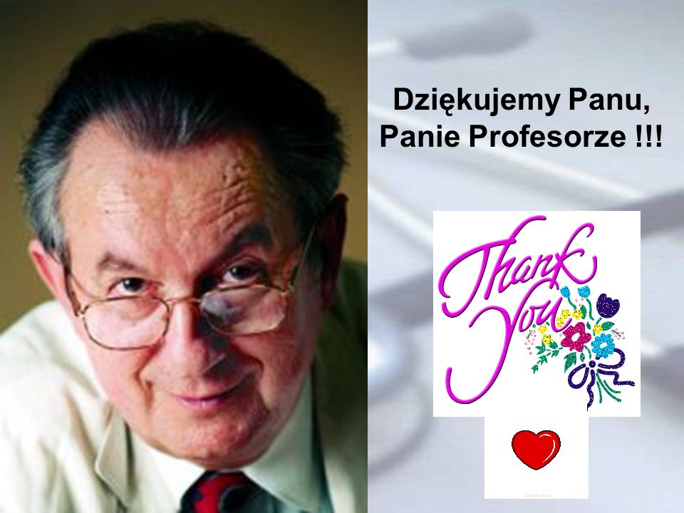 Dziękujemy Panu, Panie Profesorze !!!