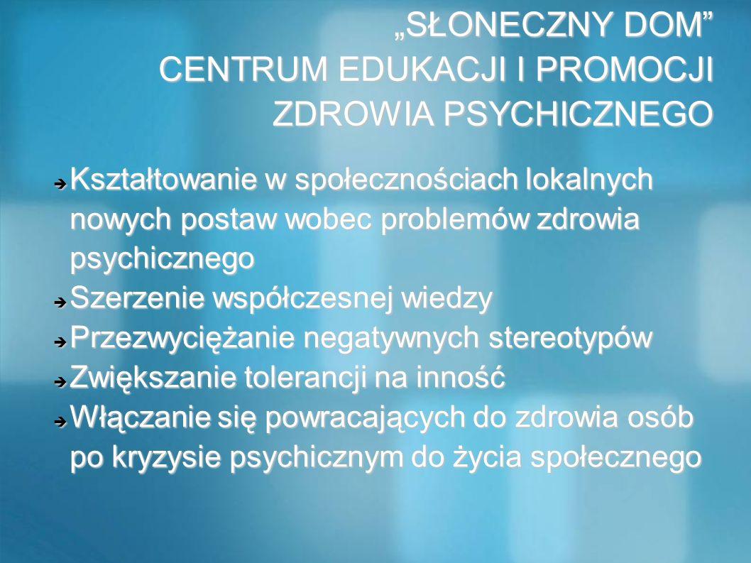 """""""SŁONECZNY DOM CENTRUM EDUKACJI I PROMOCJI ZDROWIA PSYCHICZNEGO"""