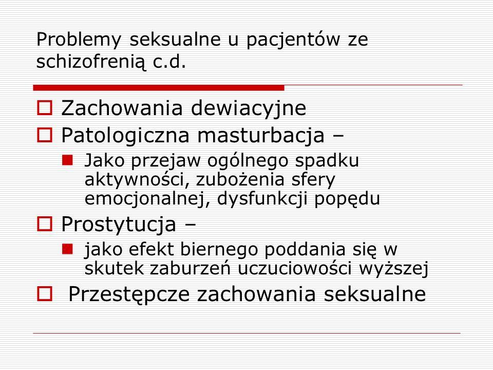 Problemy seksualne u pacjentów ze schizofrenią c.d.