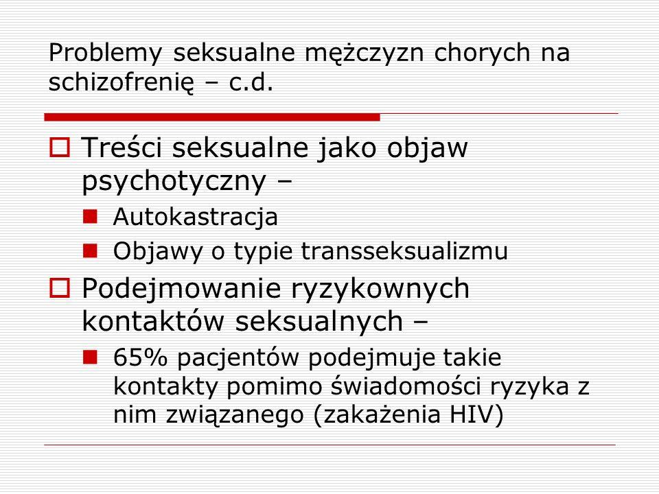 Problemy seksualne mężczyzn chorych na schizofrenię – c.d.