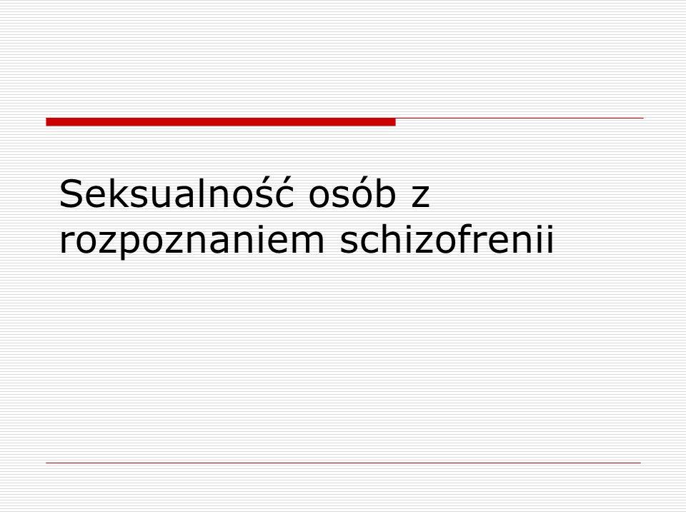Seksualność osób z rozpoznaniem schizofrenii
