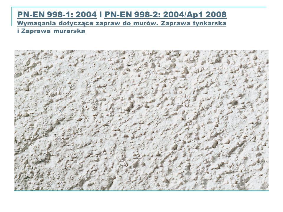 PN-EN 998-1: 2004 i PN-EN 998-2: 2004/Ap1 2008 Wymagania dotyczące zapraw do murów.