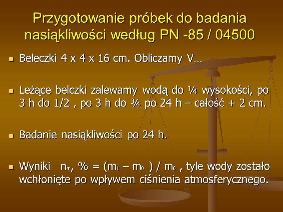Przygotowanie próbek do badania nasiąkliwości według PN -85 / 04500
