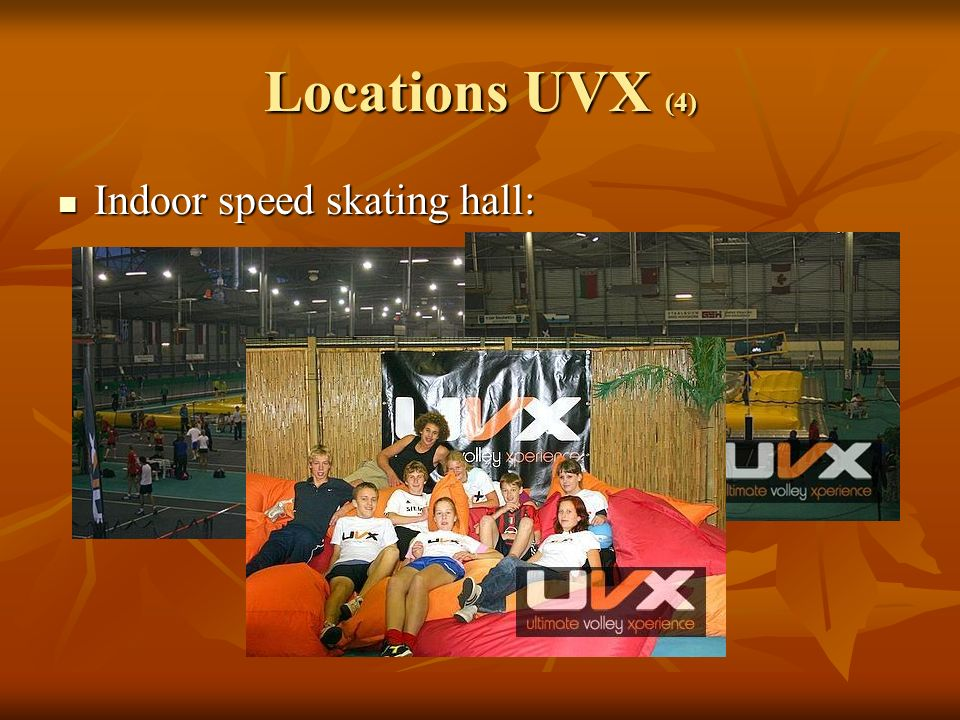 Locations UVX (4) Indoor speed skating hall: