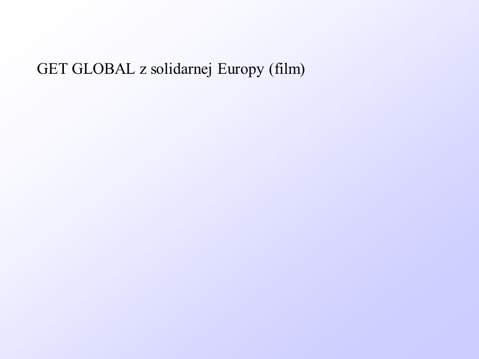 GET GLOBAL z solidarnej Europy (film)
