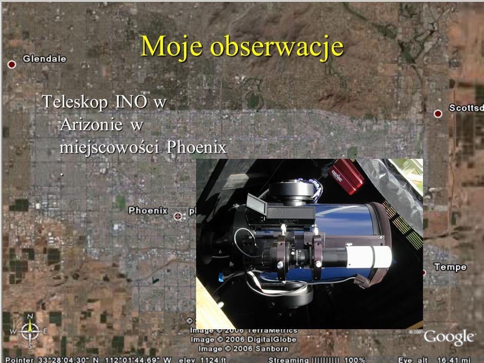 Moje obserwacje Teleskop INO w Arizonie w miejscowości Phoenix .