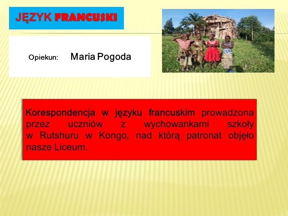 JĘZYK FRANCUSKIOpiekun: Maria Pogoda.
