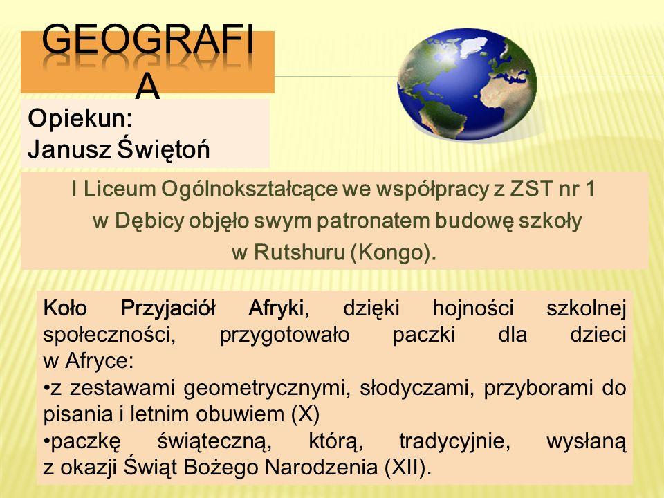 Geografia Opiekun: Janusz Świętoń