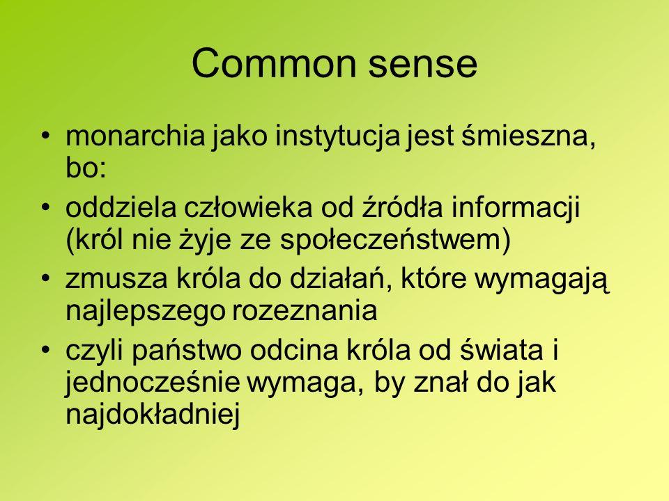 Common sense monarchia jako instytucja jest śmieszna, bo: