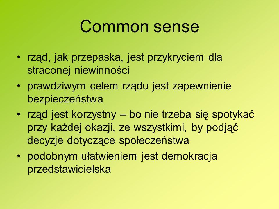 Common sense rząd, jak przepaska, jest przykryciem dla straconej niewinności. prawdziwym celem rządu jest zapewnienie bezpieczeństwa.