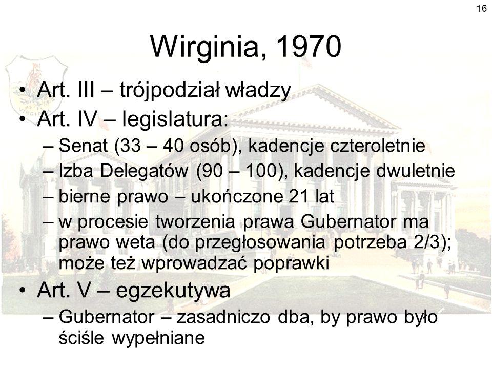 Wirginia, 1970 Art. III – trójpodział władzy Art. IV – legislatura: