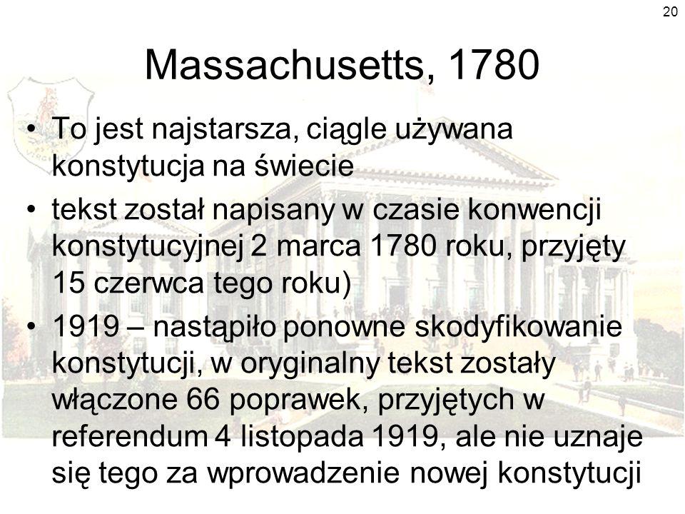 Massachusetts, 1780 To jest najstarsza, ciągle używana konstytucja na świecie.