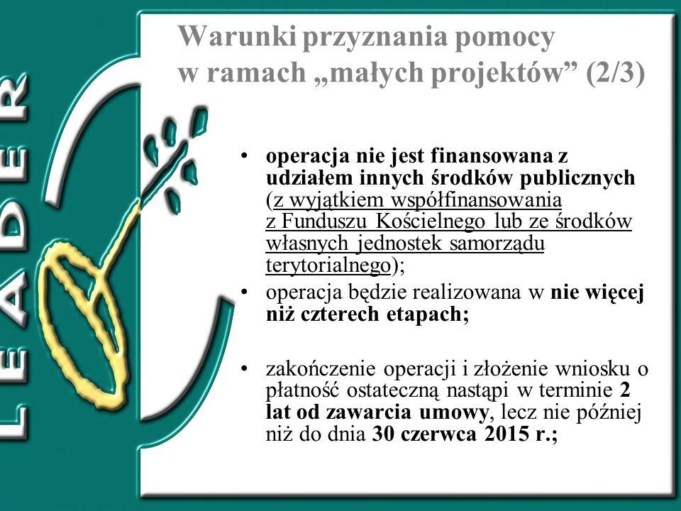 """Warunki przyznania pomocy w ramach """"małych projektów (2/3)"""