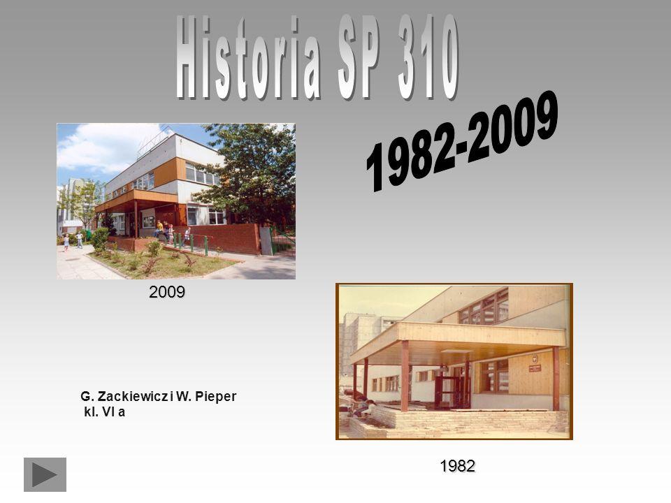 Historia SP 310 1982-2009 2009 G. Zackiewicz i W. Pieper kl. VI a 1982