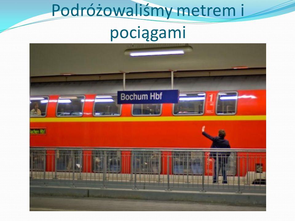 Podróżowaliśmy metrem i pociągami