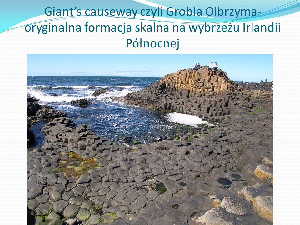 Giant's causeway czyli Grobla Olbrzyma- oryginalna formacja skalna na wybrzeżu Irlandii Północnej