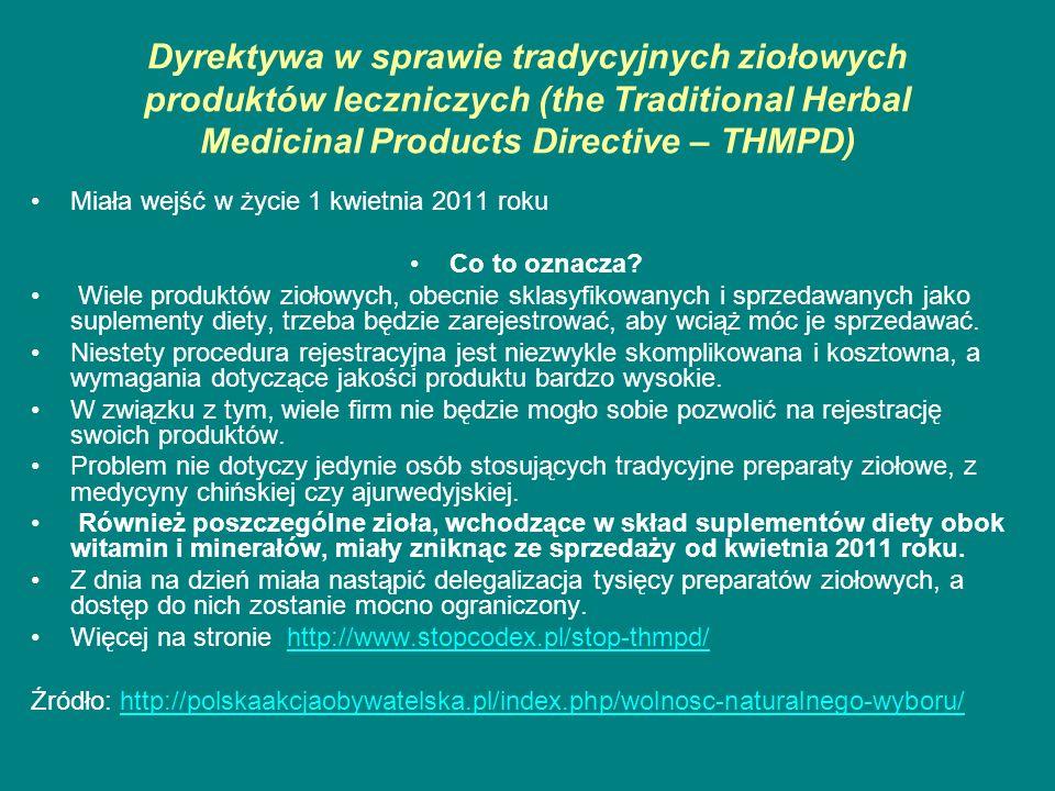 Dyrektywa w sprawie tradycyjnych ziołowych produktów leczniczych (the Traditional Herbal Medicinal Products Directive – THMPD)