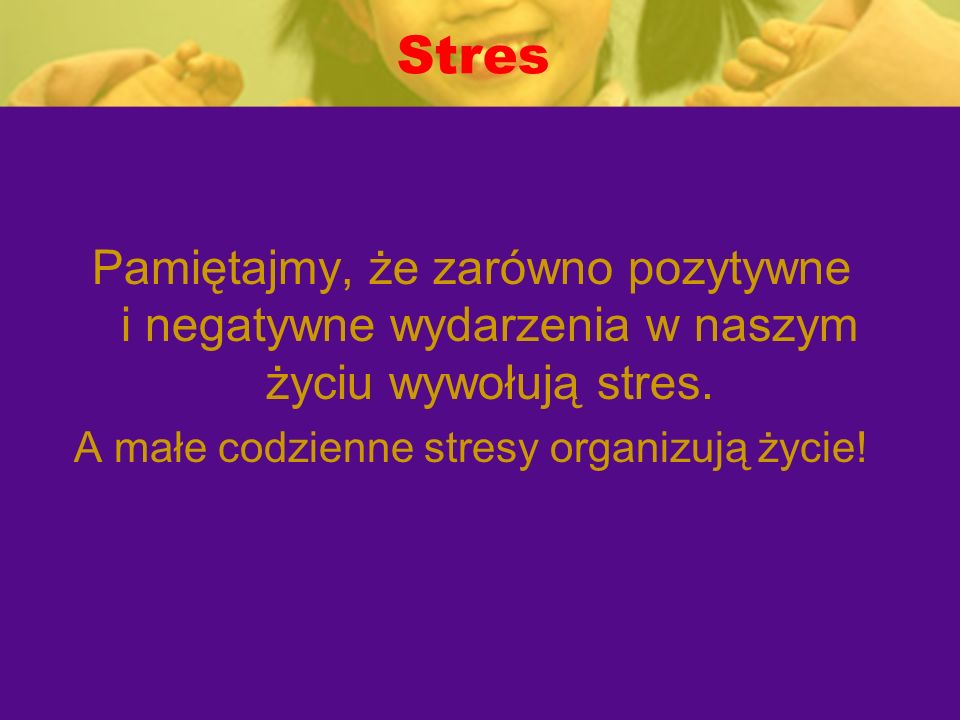 A małe codzienne stresy organizują życie!