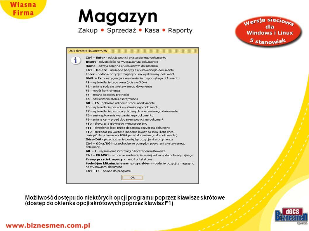 Możliwość dostępu do niektórych opcji programu poprzez klawisze skrótowe (dostęp do okienka opcji skrótowych poprzez klawisz F1)