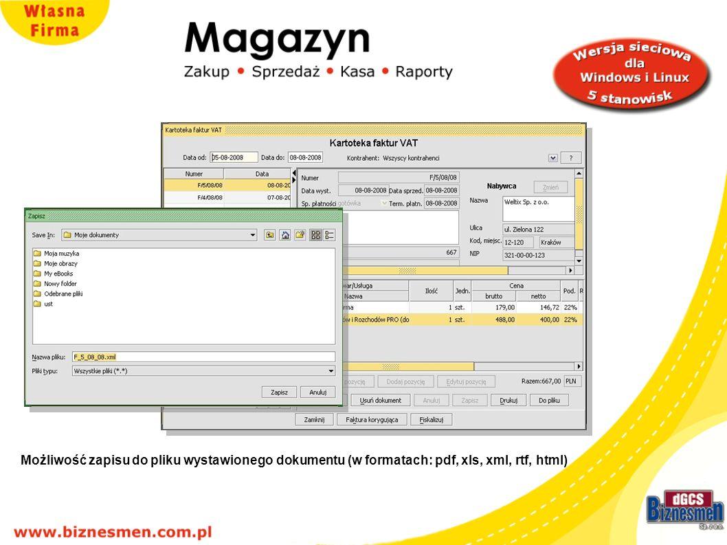 Możliwość zapisu do pliku wystawionego dokumentu (w formatach: pdf, xls, xml, rtf, html)
