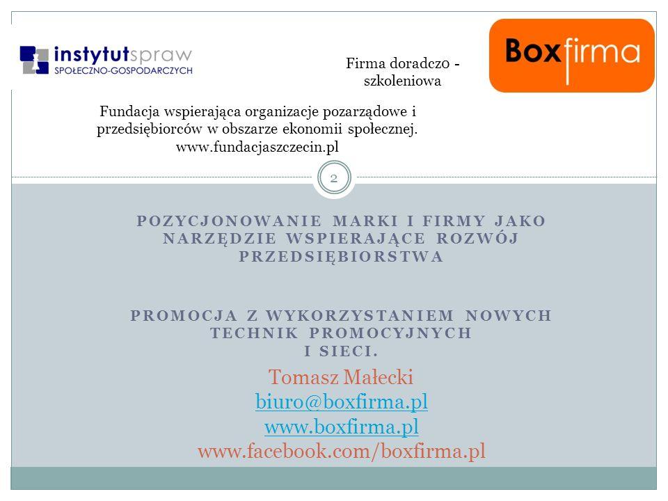 Promocja z wykorzystaniem nowych technik promocyjnych i sieci.