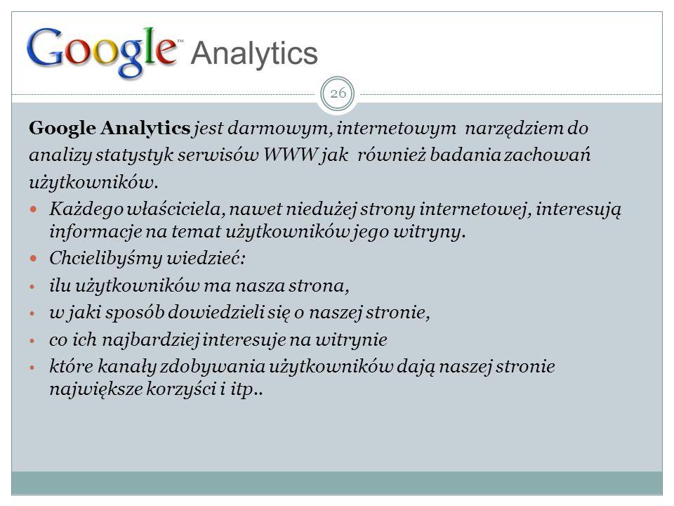 Google Analytics jest darmowym, internetowym narzędziem do