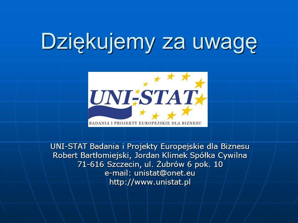 Dziękujemy za uwagęUNI-STAT Badania i Projekty Europejskie dla Biznesu. Robert Bartłomiejski, Jordan Klimek Spółka Cywilna.