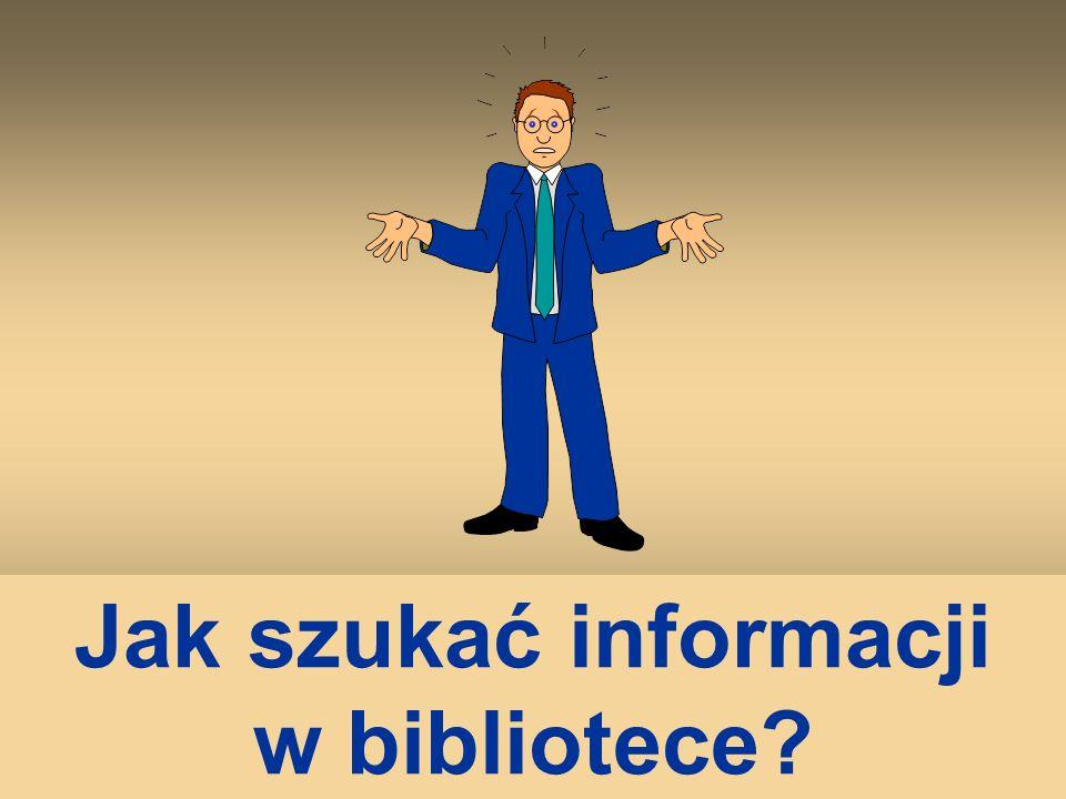 Jak szukać informacji w bibliotece