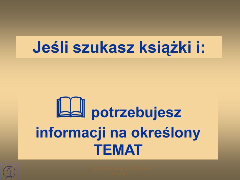 Jeśli szukasz książki i:  potrzebujesz informacji na określony TEMAT