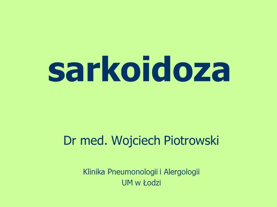 sarkoidoza Dr med. Wojciech Piotrowski