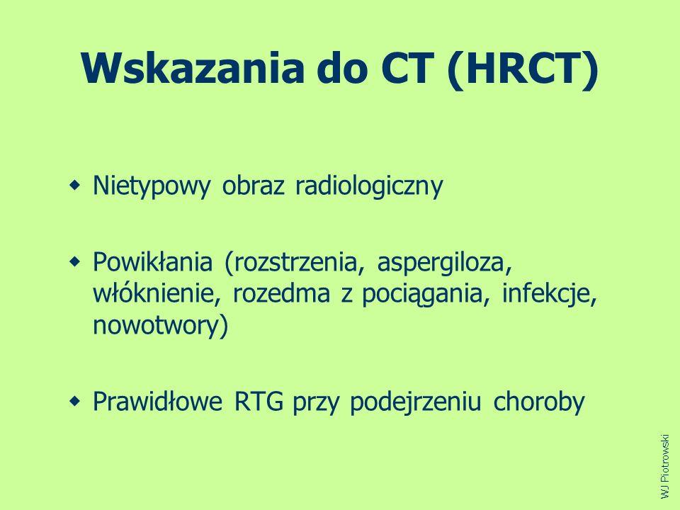 Wskazania do CT (HRCT) Nietypowy obraz radiologiczny