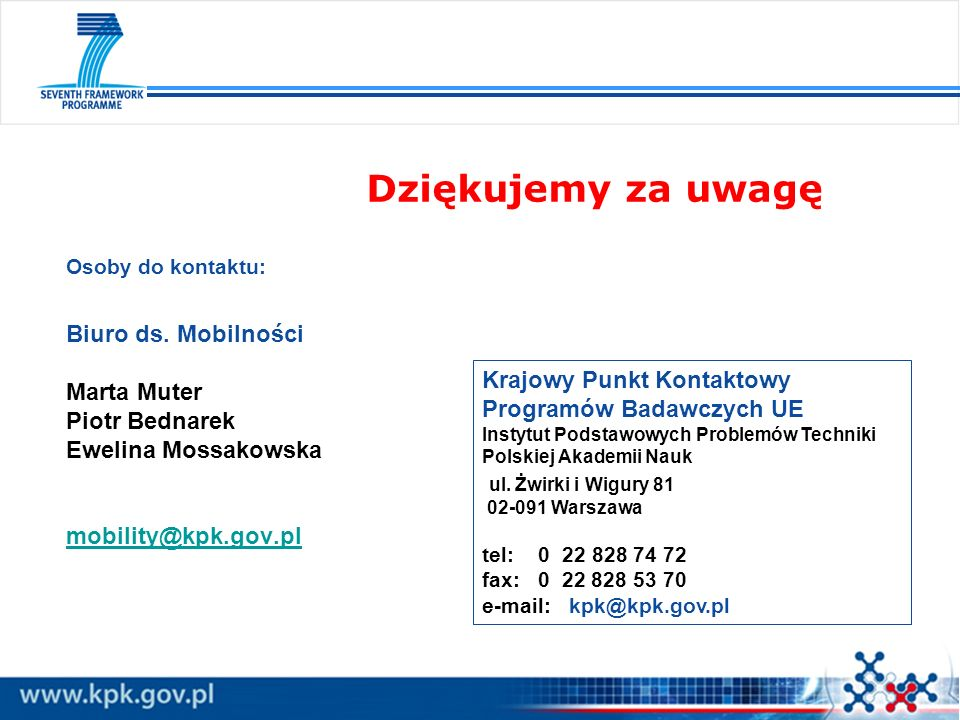 Dziękujemy za uwagę Osoby do kontaktu: Biuro ds. Mobilności Marta Muter Piotr Bednarek Ewelina Mossakowska mobility@kpk.gov.pl.