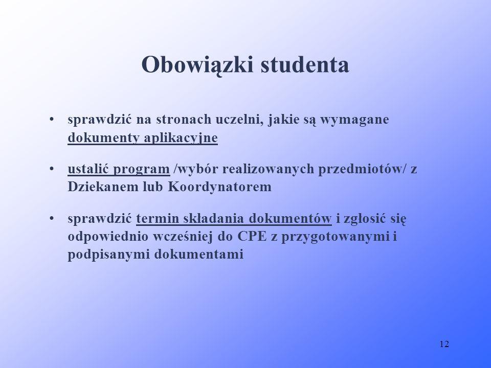 Obowiązki studenta sprawdzić na stronach uczelni, jakie są wymagane dokumenty aplikacyjne.
