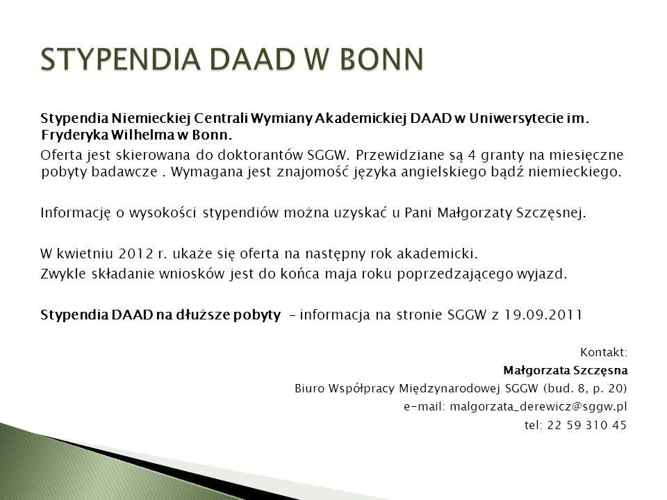 STYPENDIA DAAD W BONN Stypendia Niemieckiej Centrali Wymiany Akademickiej DAAD w Uniwersytecie im. Fryderyka Wilhelma w Bonn.