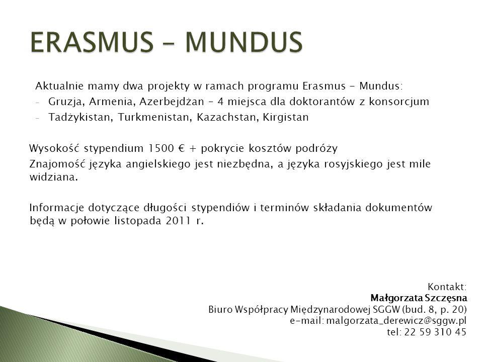 ERASMUS – MUNDUS Aktualnie mamy dwa projekty w ramach programu Erasmus - Mundus: