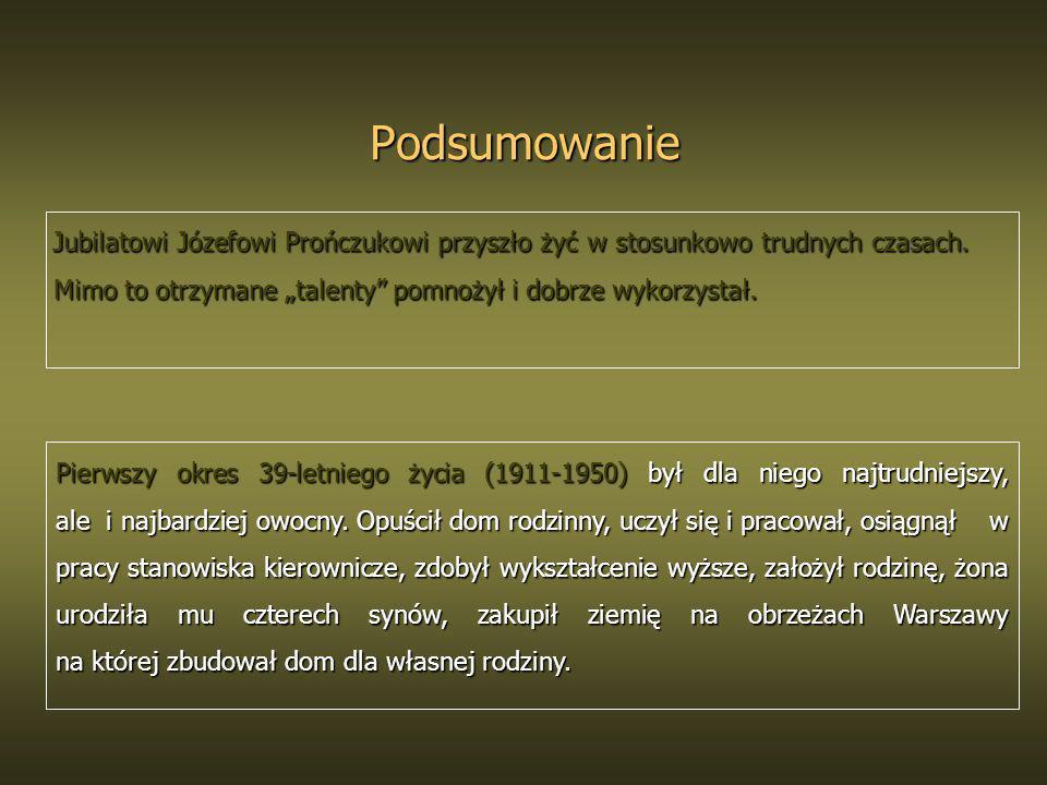 """Podsumowanie Jubilatowi Józefowi Prończukowi przyszło żyć w stosunkowo trudnych czasach. Mimo to otrzymane """"talenty pomnożył i dobrze wykorzystał."""