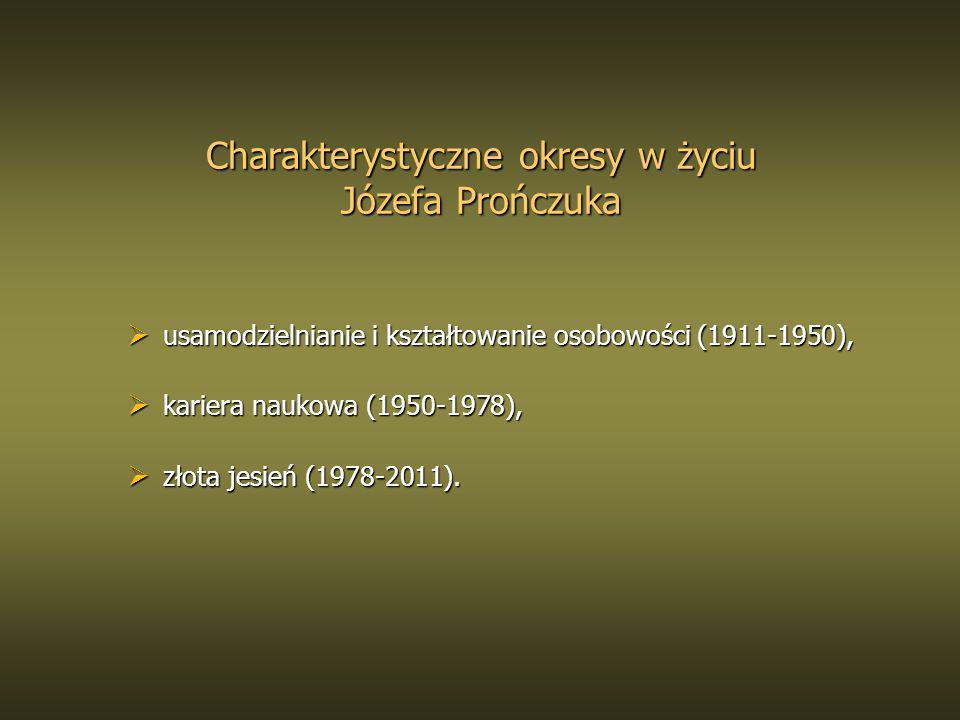 Charakterystyczne okresy w życiu Józefa Prończuka