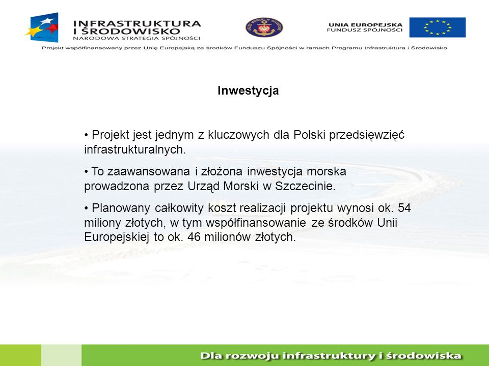 Inwestycja Projekt jest jednym z kluczowych dla Polski przedsięwzięć infrastrukturalnych.