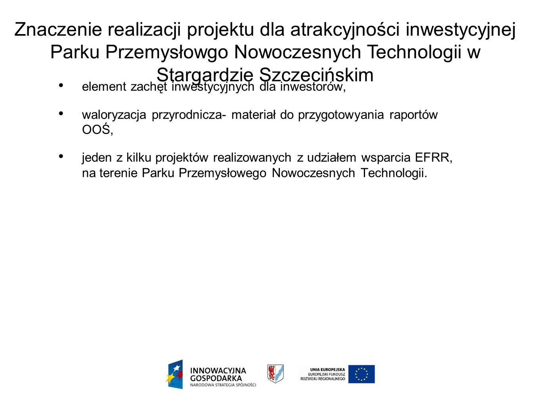 Znaczenie realizacji projektu dla atrakcyjności inwestycyjnej Parku Przemysłowgo Nowoczesnych Technologii w Stargardzie Szczecińskim