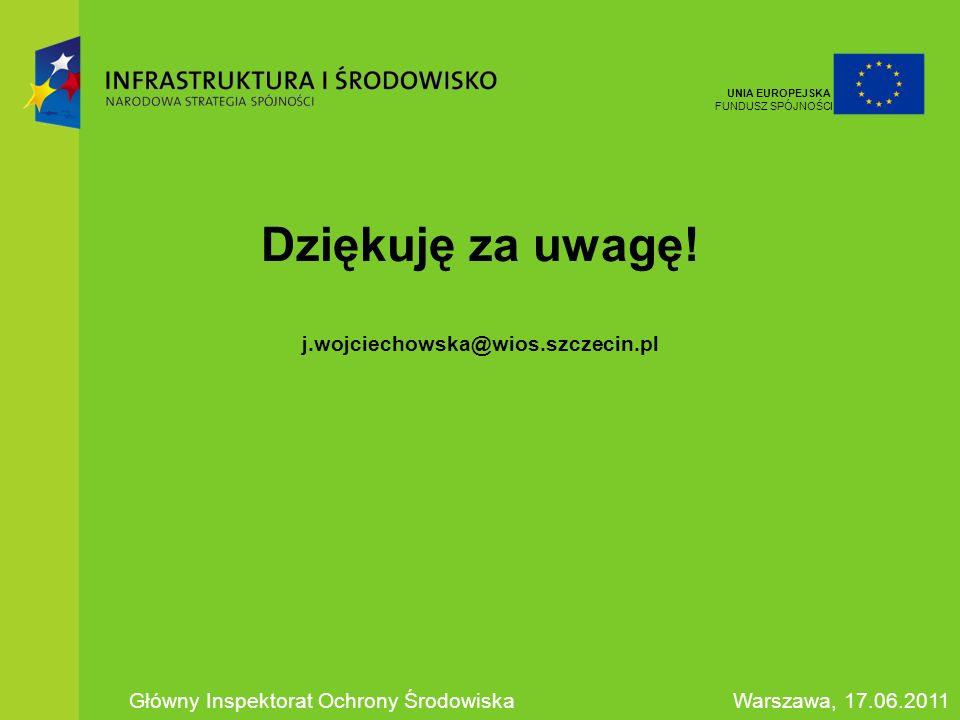 Dziękuję za uwagę! j.wojciechowska@wios.szczecin.pl