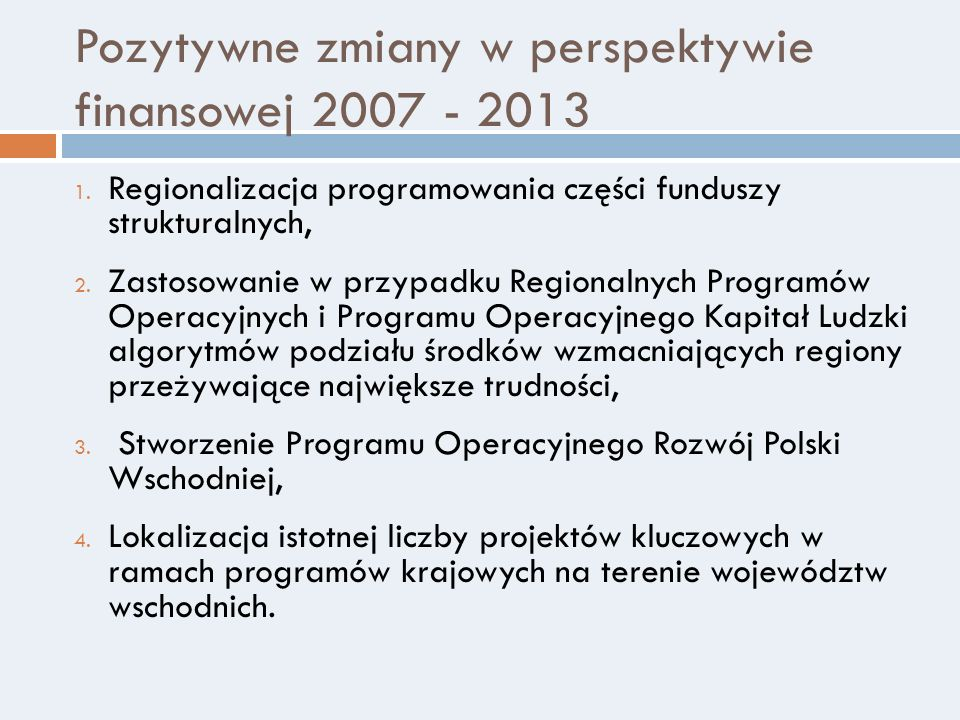 Pozytywne zmiany w perspektywie finansowej 2007 - 2013