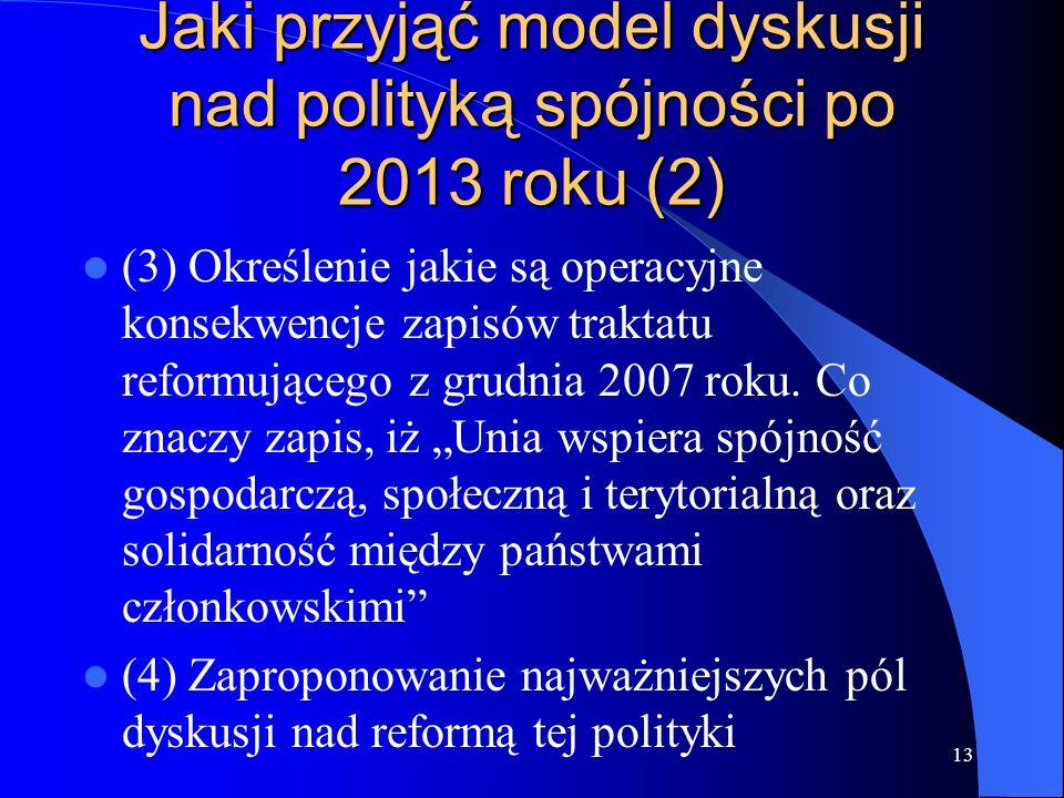 Jaki przyjąć model dyskusji nad polityką spójności po 2013 roku (2)