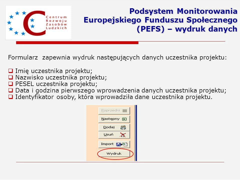 Podsystem Monitorowania Europejskiego Funduszu Społecznego (PEFS) – wydruk danych