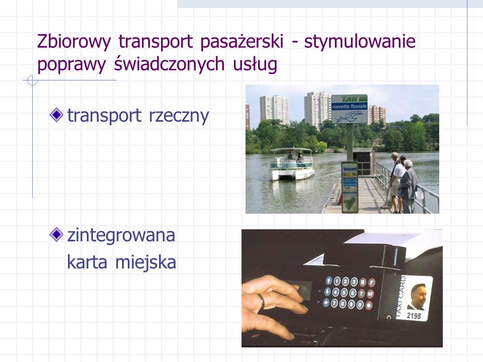 Zbiorowy transport pasażerski - stymulowanie poprawy świadczonych usług