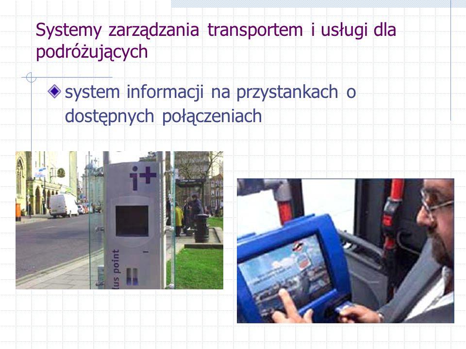Systemy zarządzania transportem i usługi dla podróżujących